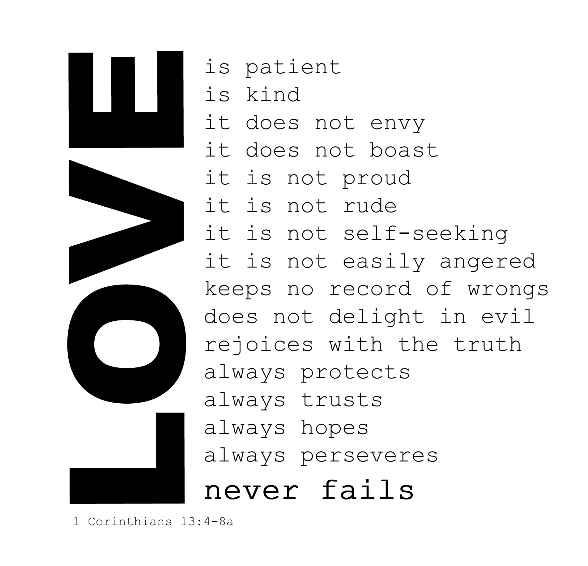 0d3bf6ddedece0 1 Corinthians 13 4-7 Love is patient and kind  love does not envy or boast   it is not arrogant or rude. It does not insist on its own way  ...